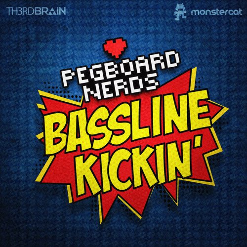 Pegboard Nerds - Bassline Kickin : Heavy Electro House / Dubstep Anthem