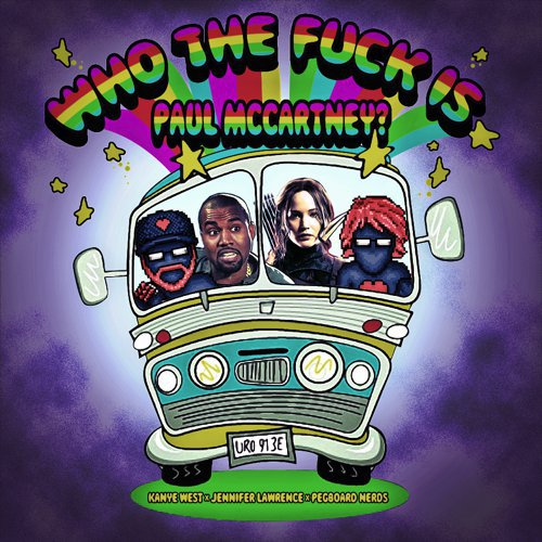 Pegboard Nerds - Who The F*ck Is Paul McCartney!? (Ft. Kanye West & Jennifer Lawrence) [Free Download]