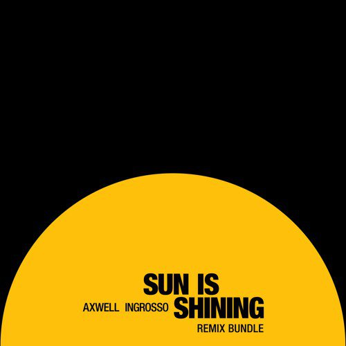 [PREMIERE] Axwell / Ingrosso - Sun Is Shining (W&W Remix) : Electro House