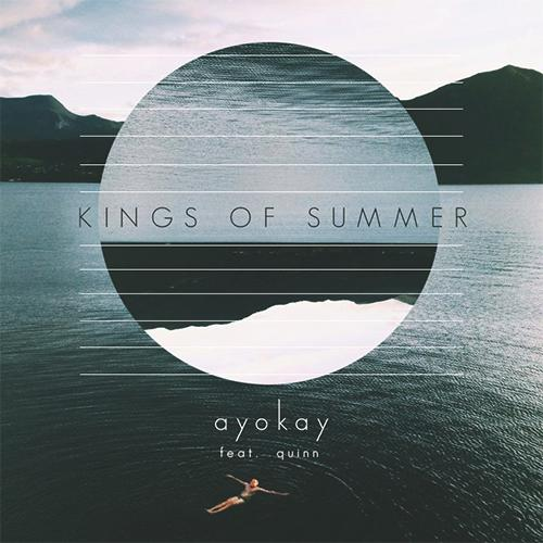[PREMIERE] ayokay - Kings of Summer (Feat. Quinn XCII) : Chill Summer Electronic / Hip-Hop Collaboration [Free Download]