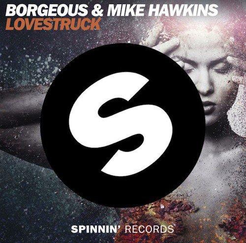 [PREMIERE] Borgeous & Mike Hawkins - Lovestruck : Electro House