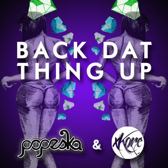 [PREMIERE] Popeska & xKore - Back Dat Thing Up : Heavy Trap / Dubstep / Bass Single [Free Download]