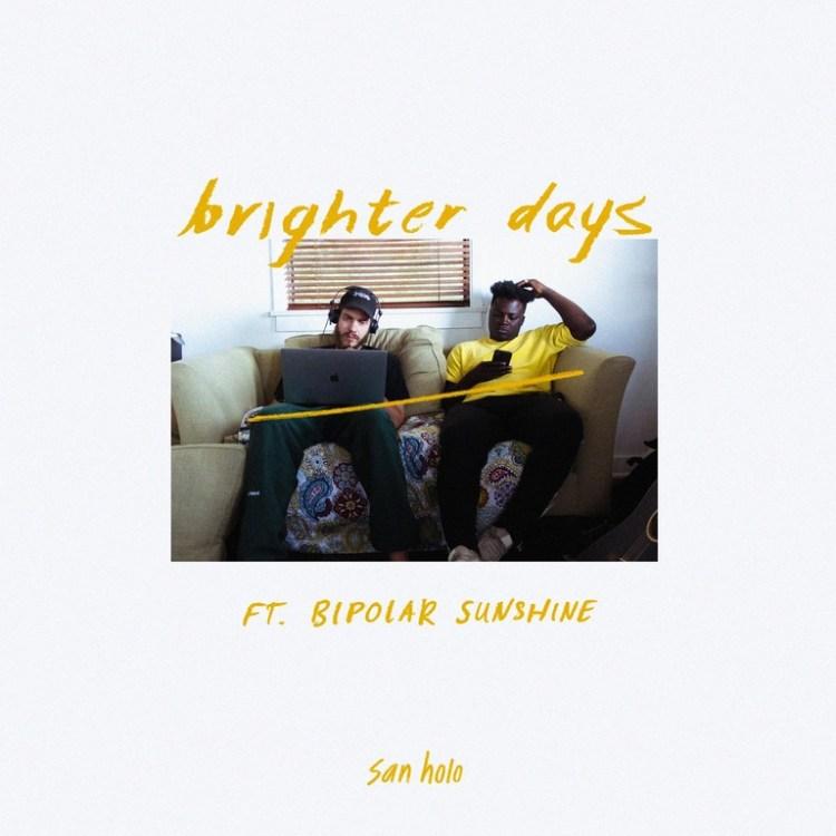 san holo brighter days