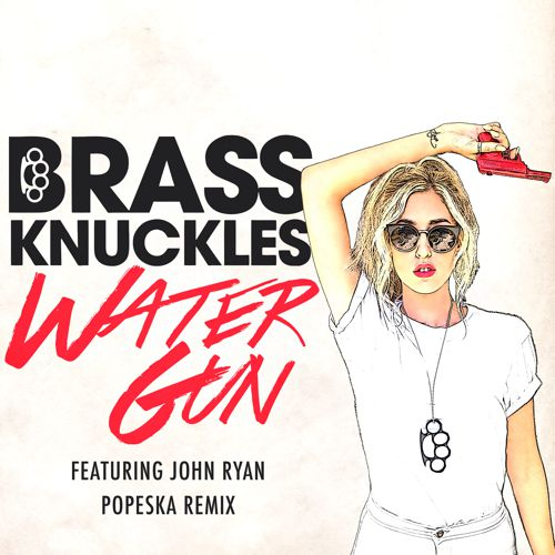 [TSIS PREMIERE] Brass Knuckles - Water Gun Feat. John Ryan (Popeska Remix) : Electro House [Free Download]