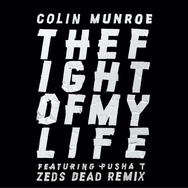 [TSIS PREMIERE] Colin Munroe Pusha T - The Fight Of My Life (Zeds Dead Remix)