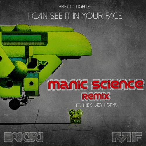 [TSIS PREMIERE] Pretty Lights - I Can See It In Your Face Ft. The Shady Horns (Manic Science Remix) [Free Download]