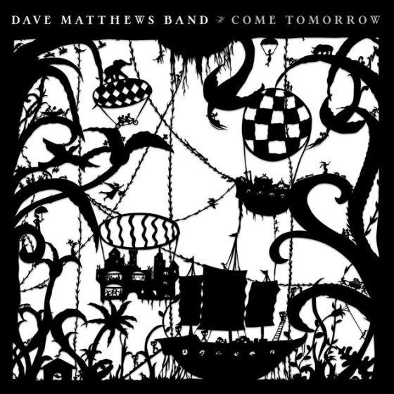 Come Tomorrow - Dave Matthews Band
