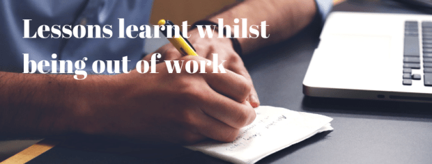 """Hand writing list with a laptop in the background. Text: """"Lessons learnt whilst being out of work"""""""
