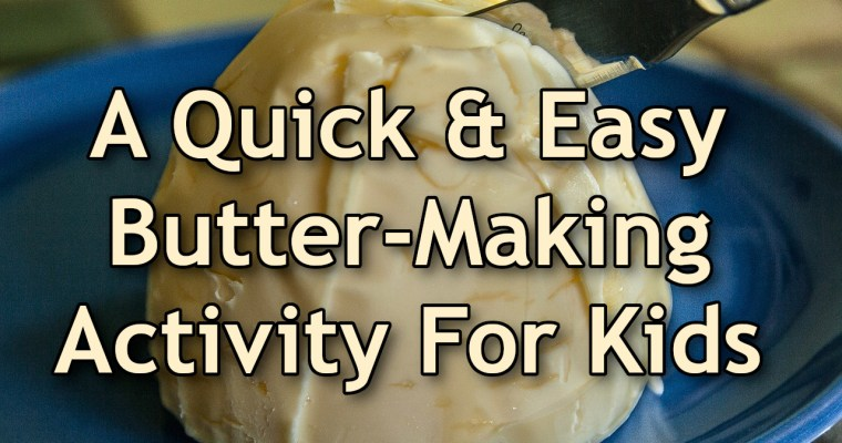 A Quick & Easy Butter-Making Activity For Kids