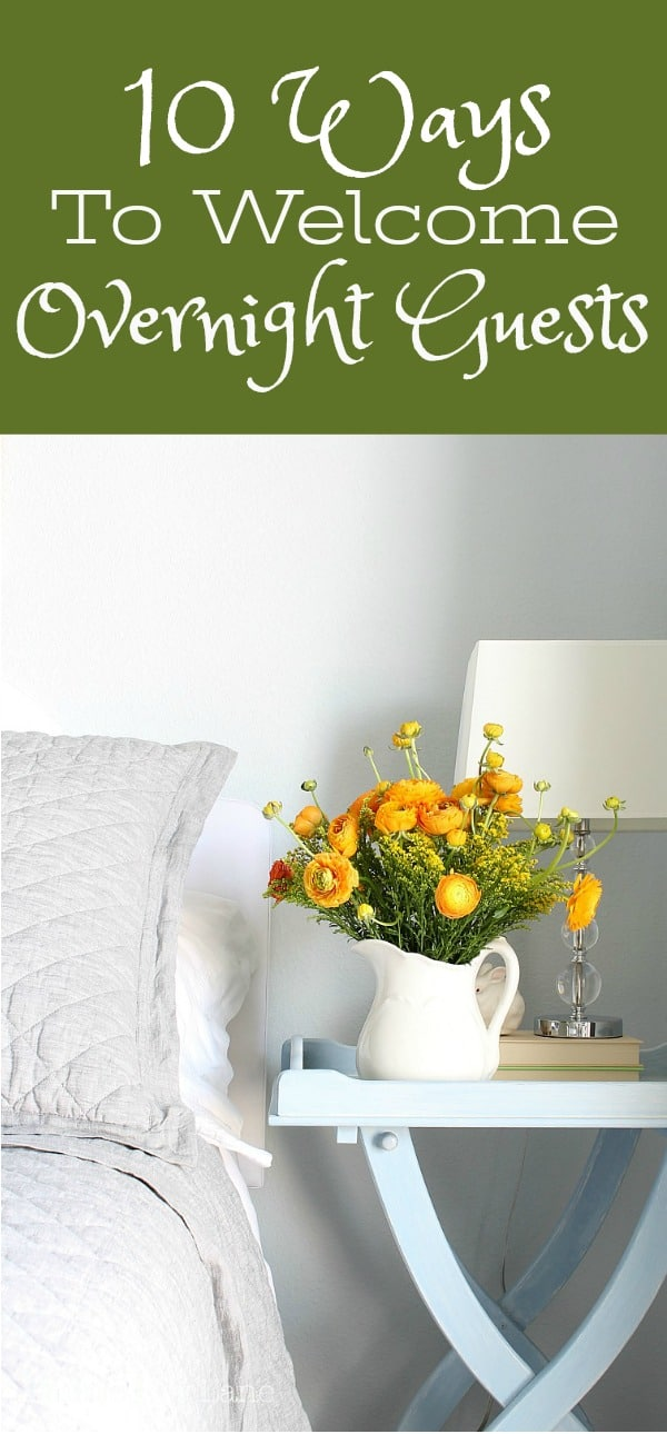 10 Ways To Welcome Overnight Guests
