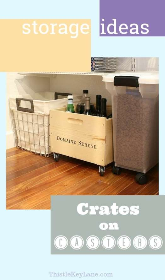 Good storage ideas using crates on casters.
