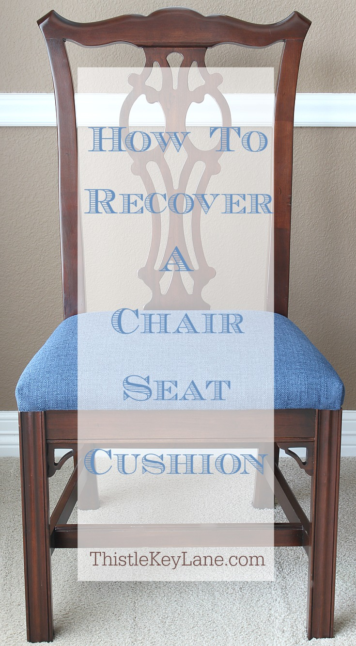 How to recover a seat cushion by Thistle Key Lane. & How To Recover Seat Cushions - Thistle Key Lane