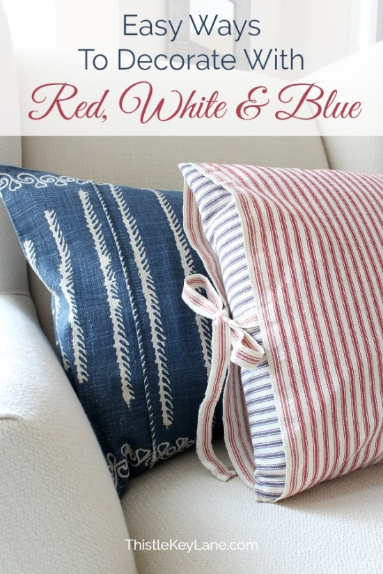 Easy ways to decorate with red, white and blue pillow covers.