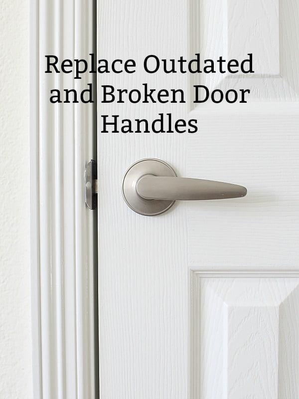 Replace Outdated and Broken Door Handles