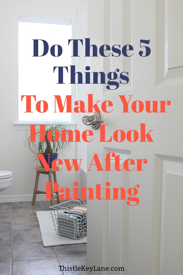Do These 5 Things to Make Your Home Look New After Painting