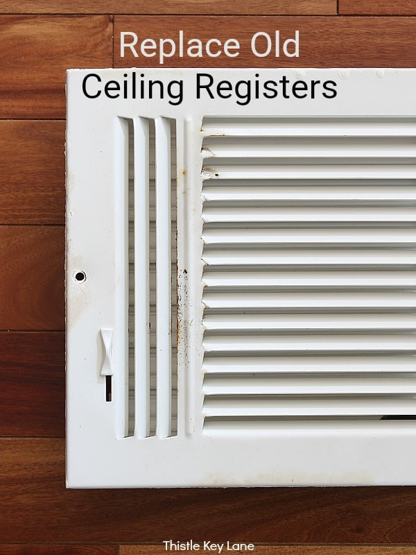 Replace discolored ceiling registers - Make Your Home Look New After Painting