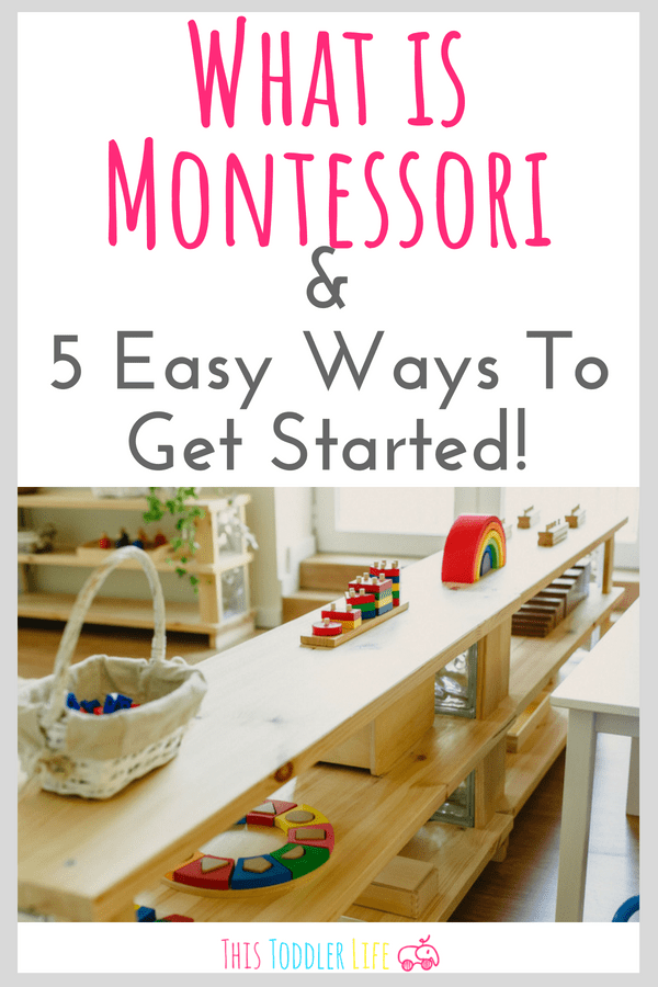 Montessori for toddlers and 5 easy ways to get started.