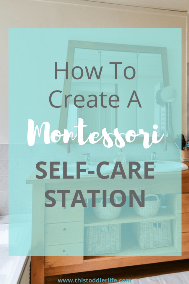 How to create a Montessori self-care station.