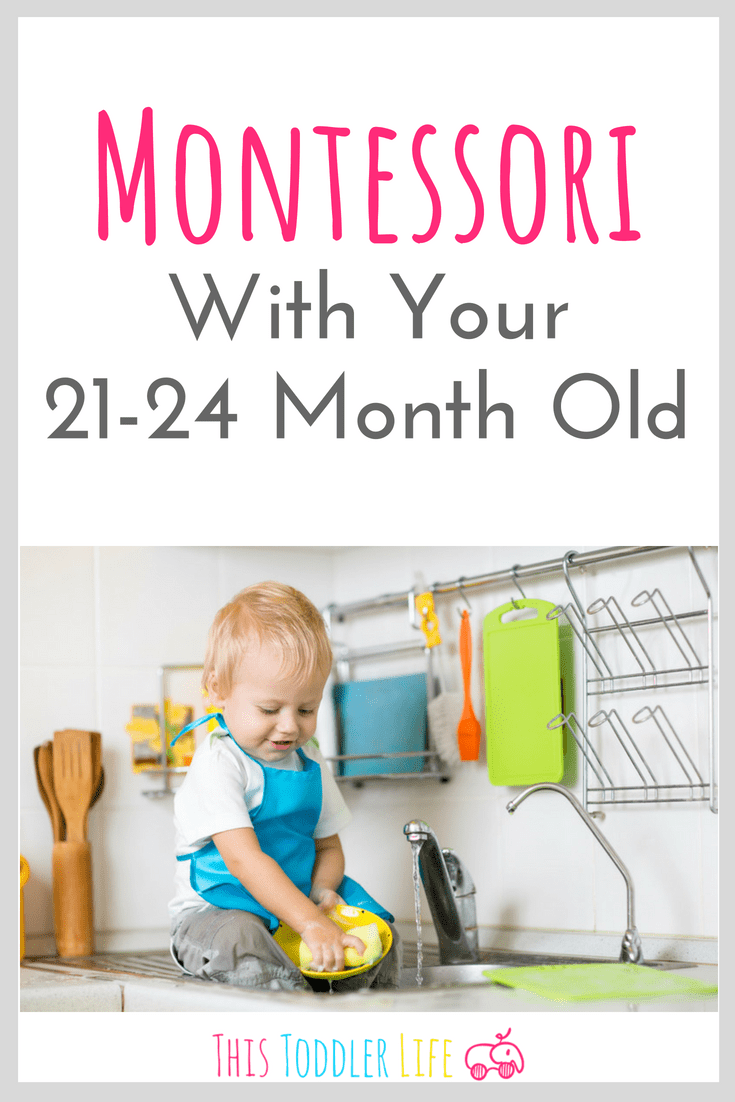 Montessori with your 21-24 month old.