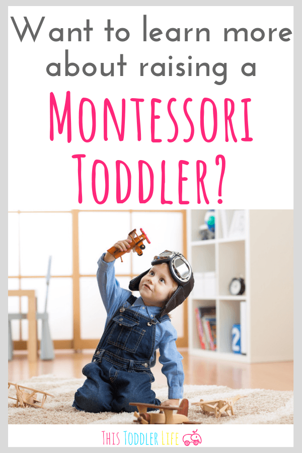 How to have a Montessori toddler.