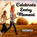 Celebrate every moment and day
