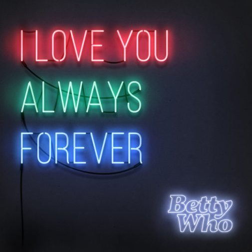 betty-who-i-love-you-always-forever-640x640