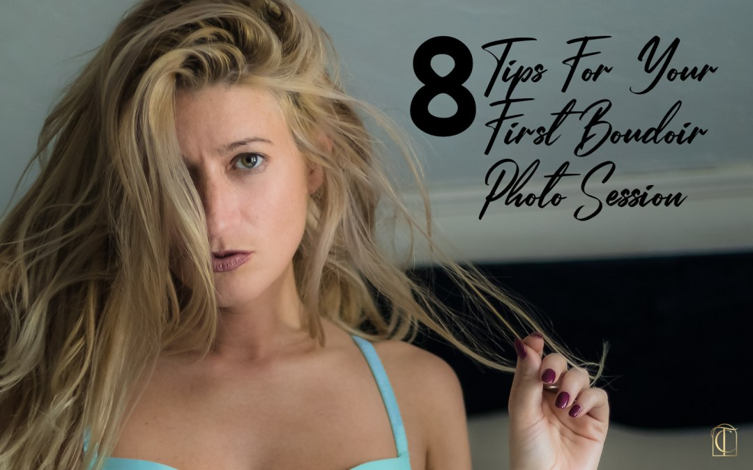8 Tips For Your First Boudoir Photo Session