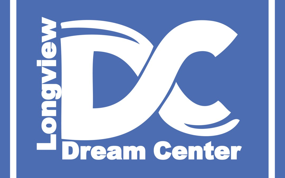 The Longview Dream Center Enters Year Seven
