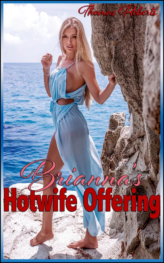 THOMAS ROBERTS - Briannas Hotwife Offering - Copy