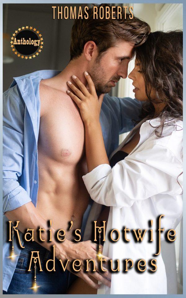 THOMAS ROBERTS - Katie's Hotwife Adventures