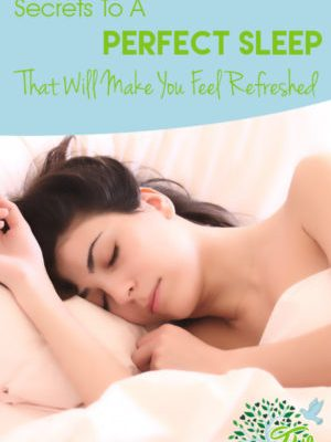Secrets To A Perfect Sleep That Will Make You Feel Refereshed