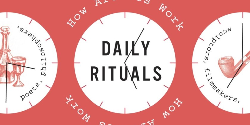 What I Learned From the Daily Rituals of 161 Inspiring Minds