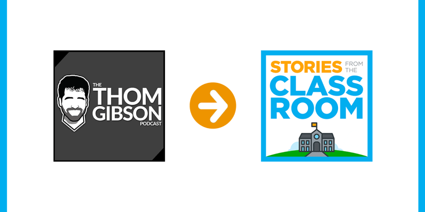'The Thom Gibson Podcast' Is Now 'Stories from the Classroom'