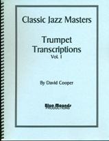 Classic Jazz Masters:  Trumpet Transcriptions Vol. 1