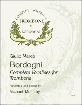 Bordogni-Mulcahy Complete Vocalises for Trombone