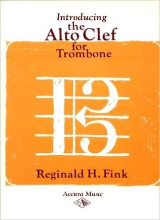 Fink, Reginald -- Introducing the Alto Clef for Trombone