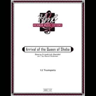 Handel, G.F. -- Arrival of The Queen of Sheba , arranged by David Hickman for 12 Trumpets