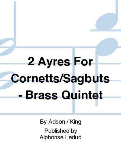 Adson — 2 Ayres for Brass Quintet