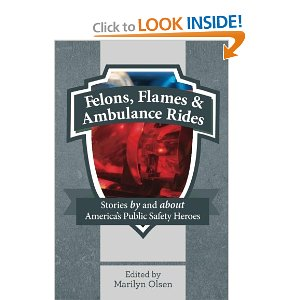 Felons, Flames and Ambulance Rides