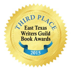 East Texas Writers Guild Book Award 3rd place 2015
