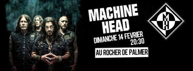 Incoming: Machine Head @ Le Rocher de Palmer (Cenon)