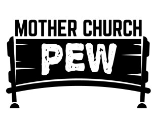 Mother Church Pew – Premiere