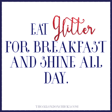 tlc-quote-eat-glitter-for-breakfast-and-shine-all-day