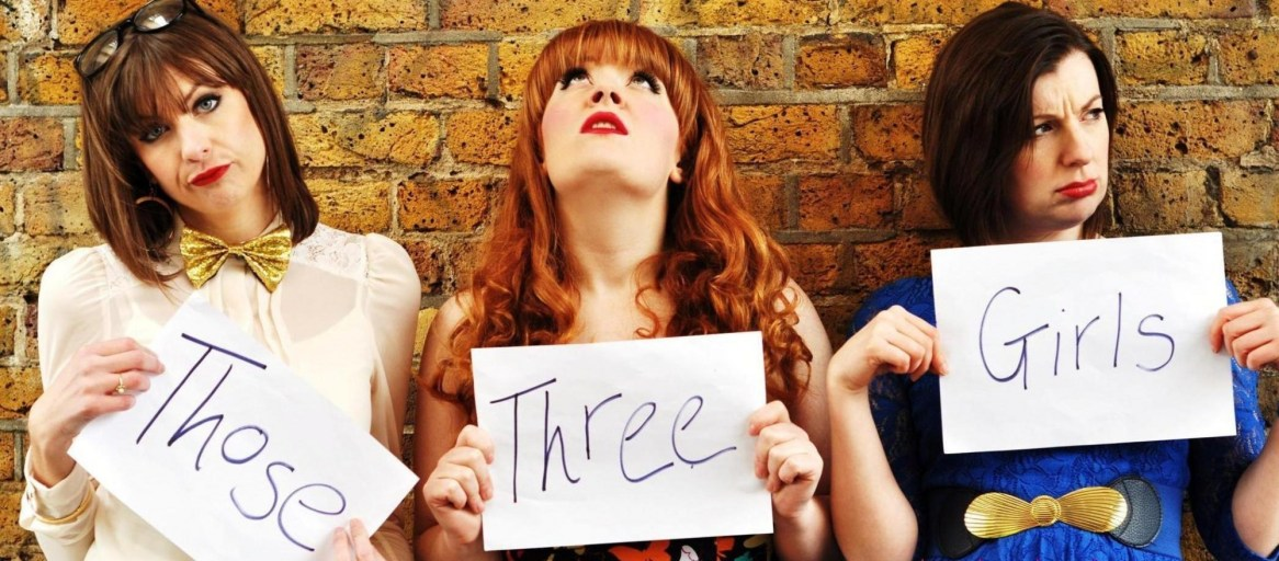 THOSE THREE GIRLS, COMEDY WRITER PERFORMERS, FUNNY WOMEN, FEMALE COMEDY, British comedy guide, sitcom mission