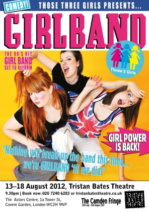 THOSE THREE GIRLS, COMEDY WRITER PERFORMERS, FUNNY WOMEN, FEMALE COMEDY, GIRLBAND, CAMDEN FRINGE FESTIVAL, TRISTAN BATES THEATRE
