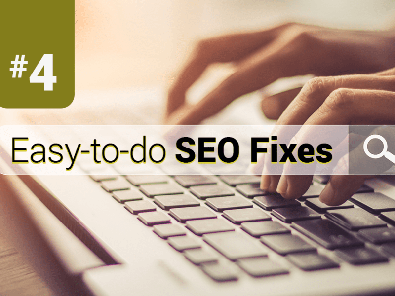 "Hands on a computer keyboard and ""#4 Easy-to-do SEO Fixes""."