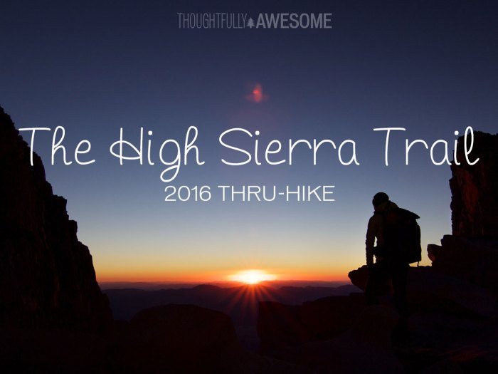 The High Sierra Trail 2016 Thru-hike