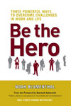 "Thought Leader Noah Blumenthal, ""Be The Hero"""