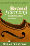 "Thought Leaders Steve Yastrow, ""Brand Harmony"""