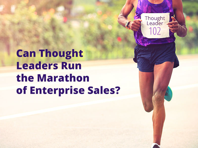 Can Thought Leaders Run The Marathon Of Enterprise Sales?